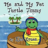 Me and My Pet Turtle Timmy, Kim Cruea, 1448922054