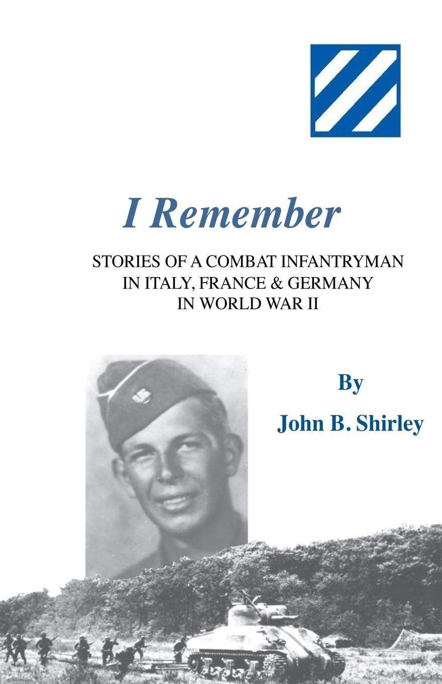 Read Online I Remember: Stories of a Combat Infantryman in World War II PDF