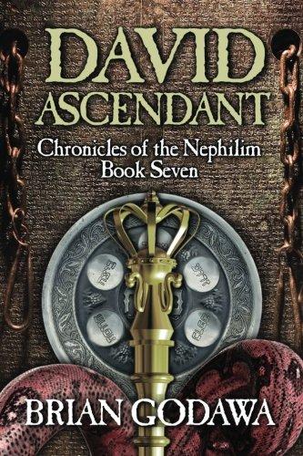 David Ascendant (Chronicles of the Nephilim) (Volume 7)