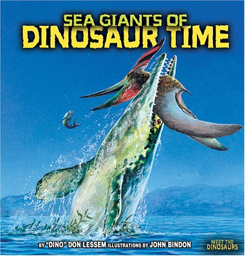 Sea Giants of Dinosaur Time (Meet the Dinosaurs)