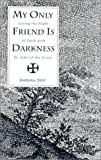 My Only Friend is Darkness, Barbara Dent, 0935216197