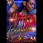 Honor My Gangsta: Your Spouse, My Sponsor, Book 3 | Pebbles Starr