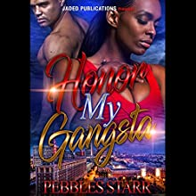 Honor My Gangsta: Your Spouse, My Sponsor, Book 3 Audiobook by Pebbles Starr Narrated by Mister Plug