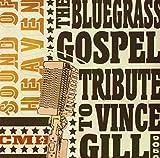 Sound Heaven: Bluegrass Gospel to Vince Gill