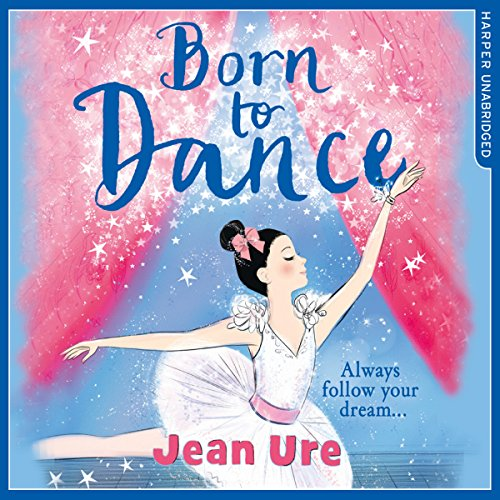 Born to Dance: Dance Trilogy, Book 1