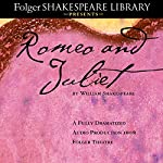 Romeo and Juliet: The Fully Dramatized Audio Edition | William Shakespeare