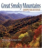 Great Smoky Mtns Simply Beautiful, Adam Jones, 1560373040