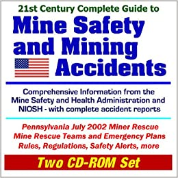 21st Century Complete Guide to Mine Safety and Mining Accidents