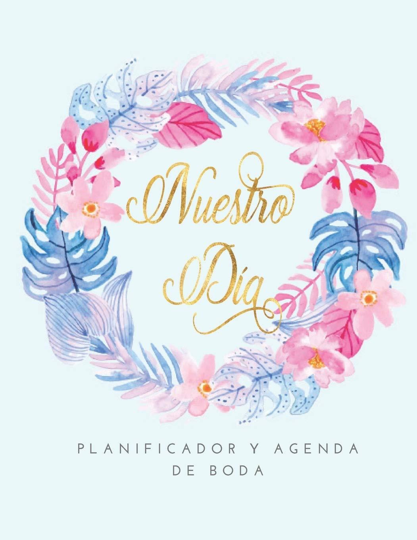 Nuestro Dia Planificador y Agenda de Boda: Organizador y ...