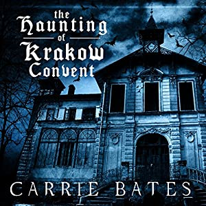 The Haunting of Krakow Convent Audiobook
