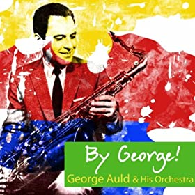 George Auld* Georgie Auld - Sax In Satin