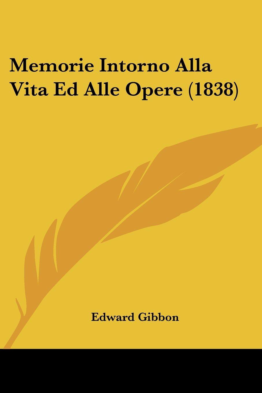 Memorie Intorno Alla Vita Ed Alle Opere (1838) (Italian Edition) pdf