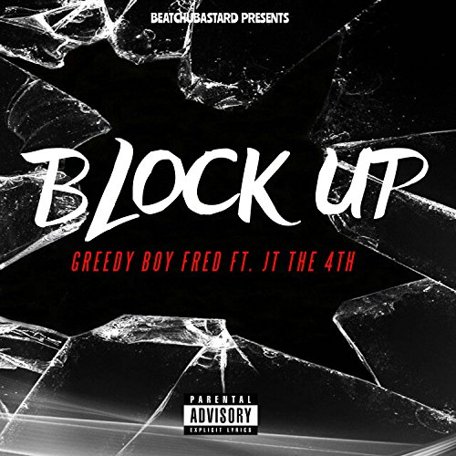 Block Up (feat. JT the 4th) [Explicit]