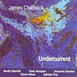 Undercurrent by James Chadwick
