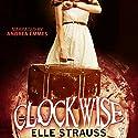 Clockwise: The Clockwise Collection, Volume 1 Hörbuch von Elle Strauss Gesprochen von: Andrea Emmes