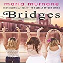 Bridges: Daphne White Novels, Volume 2 Audiobook by Maria Murnane Narrated by Amy McFadden