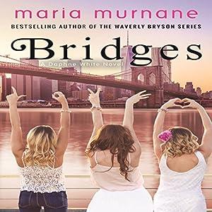 Bridges: Daphne White Novels, Volume 2 Audiobook