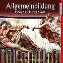 Medien, Musik, Kunst (Reihe Allgemeinbildung) Hörbuch von Martin Zimmermann Gesprochen von: Michael Schwarzmaier, Marina Köhler