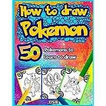 How to Draw Pokemon: 50 Pokemons to Learn to Draw