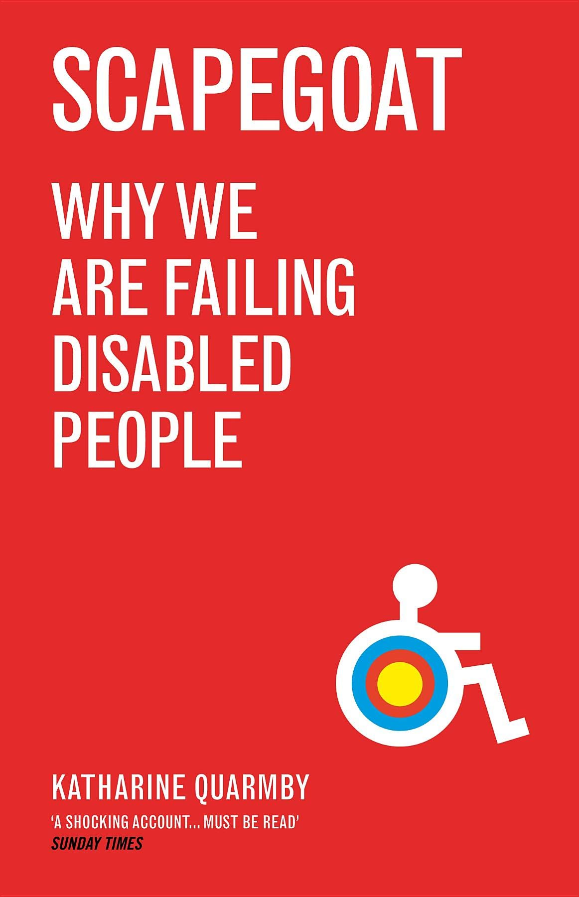 Scapegoat: Why We Are Failing Disabled People: Amazon co uk