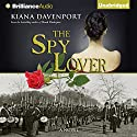 The Spy Lover Audiobook by Kiana Davenport Narrated by Todd Haberkorn
