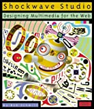 Shockwave Studio : Designing Multimedia for the Web, Schmitt, Bob, 156592231X