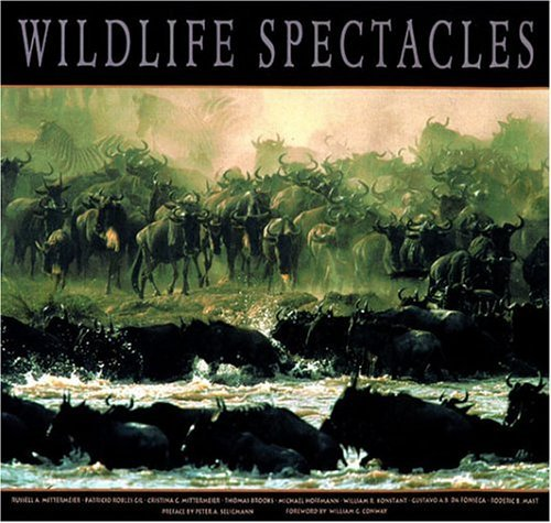 Wildlife Spectacles by Russell A. Mittermeier (2003-12-01)