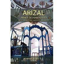 ARIZAL: Prince des Kabbalistes
