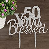 50 years Blessed Cake topper for 50th years loved,anniversary,wedding,50th birthday party decorations acrylic Silver Risehy