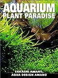 Aquarium Plant Paradise, Takashi Amano, 079380518X