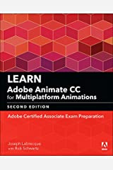 Learn Adobe Animate CC for Multiplatform Animations: Adobe Certified Associate Exam Preparation (Adobe Certified Associate (ACA)) Kindle Edition