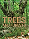 Trees and Forests: Wild Wonders of Europe, Annik Schnitzler and Florian Möllers, 1419700790