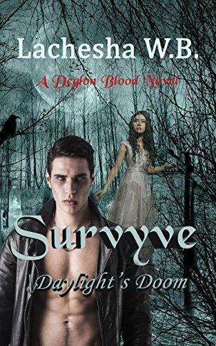 Book: Survyve - Daylight's Doom by Lachesha W.B.