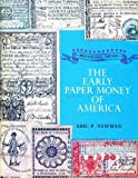 The early paper money of America: An illustrated, historical, and descriptive compilation of data relating to American paper currency from its inception in 1686 to the year 1800