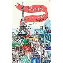 Paris is always a good idea. (Write Now Journal)