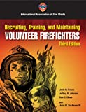 Recruiting, Training, And Maintaining Volunteer Fire Fighters