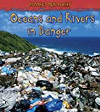 Oceans and Rivers in Danger, Angela Royston, 1432909320