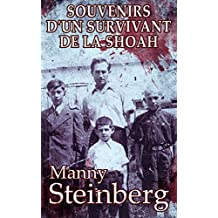 Souvenirs d'un survivant de la Shoah (French Edition)