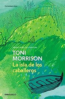 La isla de los caballeros par Toni Morrison