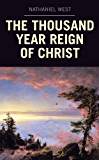 The Thousand Year Reign of Christ (English Edition)