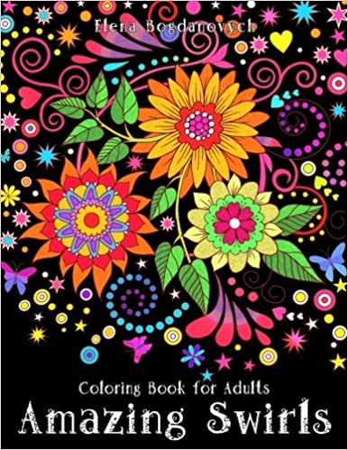 Coloring Book For Adults Amazing Swirls Amazoncouk Happy Elena Bogdanovych 9781519703644 Books
