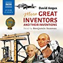 More Great Inventors and Their Inventions Audiobook by David Angus Narrated by Benjamin Soames