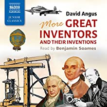 More Great Inventors and Their Inventions | Livre audio Auteur(s) : David Angus Narrateur(s) : Benjamin Soames