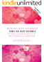 How To Love Yourself When You Hate Yourself: 10 Steps To Building Self-Love & Self-Confidence As A Muslimah (Self-Esteem, Muslim Girl, Islam, Meditation, Relationship, Bullying)