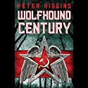 Wolfhound Century Audiobook by Peter Higgins Narrated by Neil Dickson