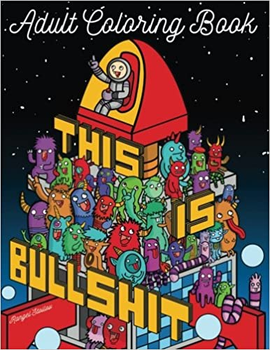 Amazon This Is Bullshit Adult Coloring Book 30 Amazing Pages With Doodles Animals And Swear Words Unibul Press Books Volume 3