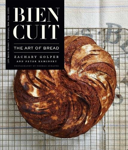 Bien Cuit: The Art of Bread (Features an Exposed Spine) by Zachary Golper, Peter Kaminsky
