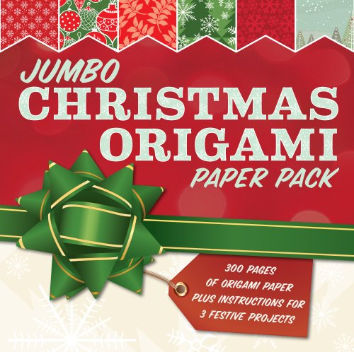 Christmas Origami (Jumbo Christmas Origami Paper Pack: 285 Sheets of Origami Paper Plus Instructions for 3 Festive Projects)