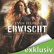 Erwischt (Die Chronik des Eisernen Druiden 5) | Kevin Hearne