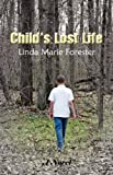 Child's Lost Life, Linda Marie Forester, 1608300366